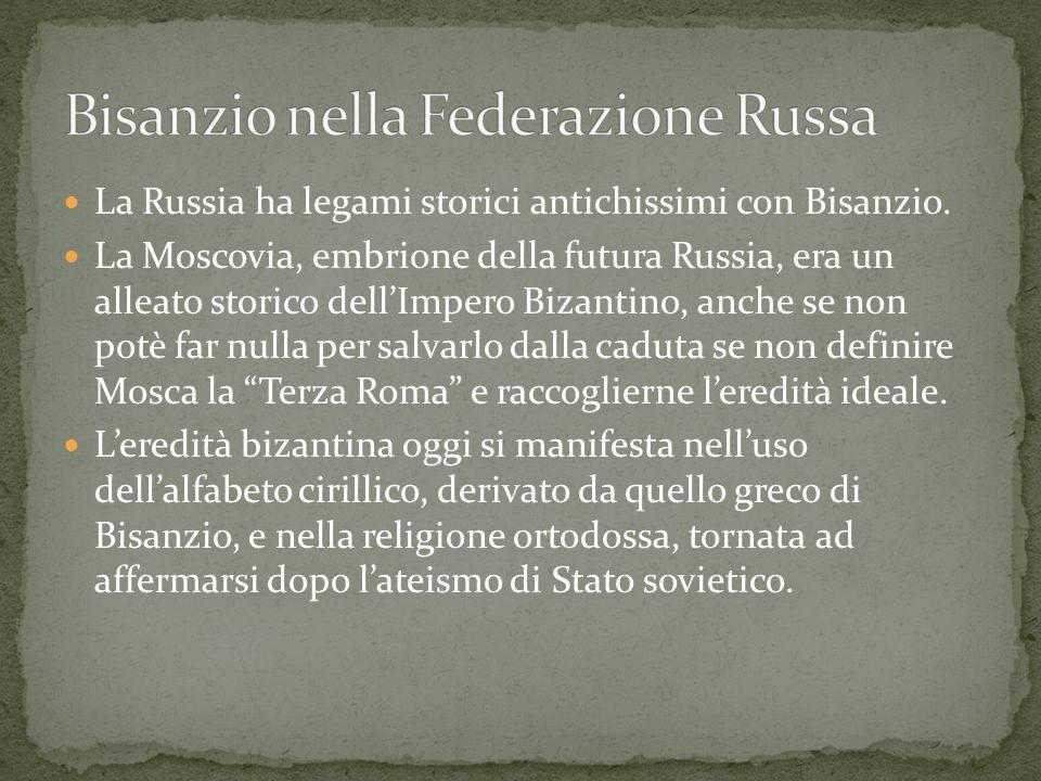 La Russia ha legami storici antichissimi con Bisanzio. La Moscovia, embrione della futura Russia, era un alleato storico dellImpero Bizantino, anche s