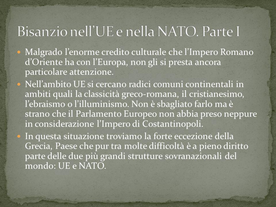 Malgrado lenorme credito culturale che lImpero Romano dOriente ha con lEuropa, non gli si presta ancora particolare attenzione. Nellambito UE si cerca