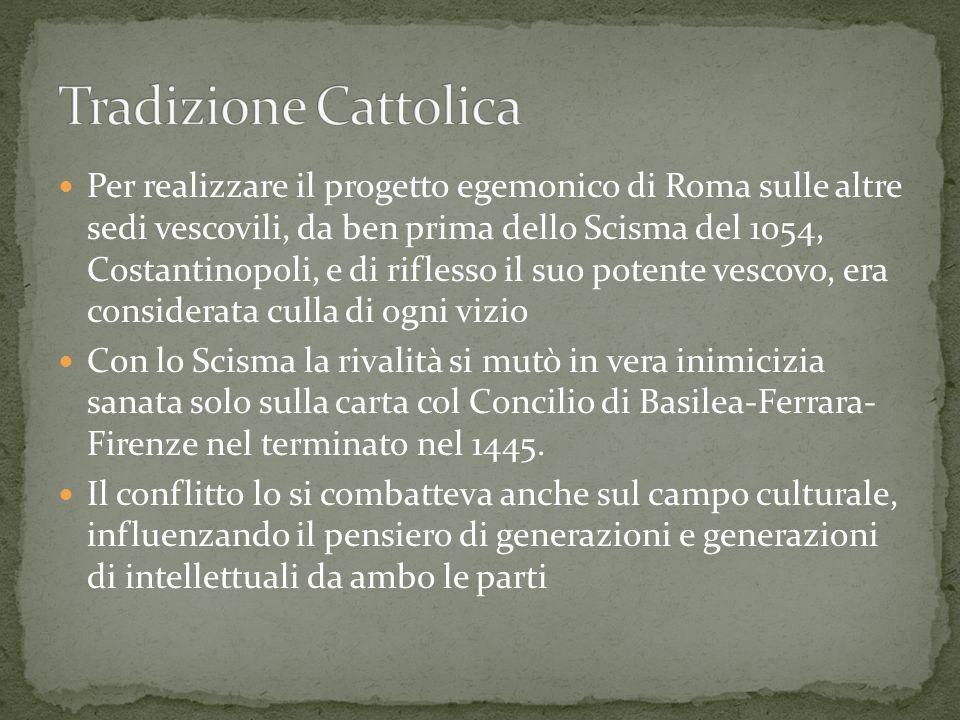 Per realizzare il progetto egemonico di Roma sulle altre sedi vescovili, da ben prima dello Scisma del 1054, Costantinopoli, e di riflesso il suo pote