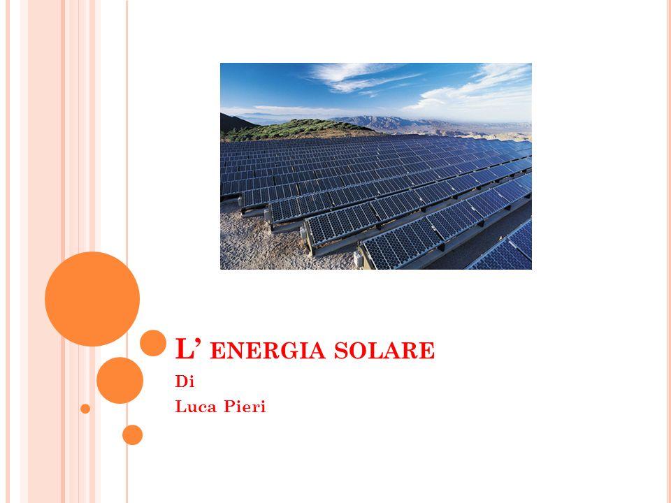 L ENERGIA SOLARE Di Luca Pieri