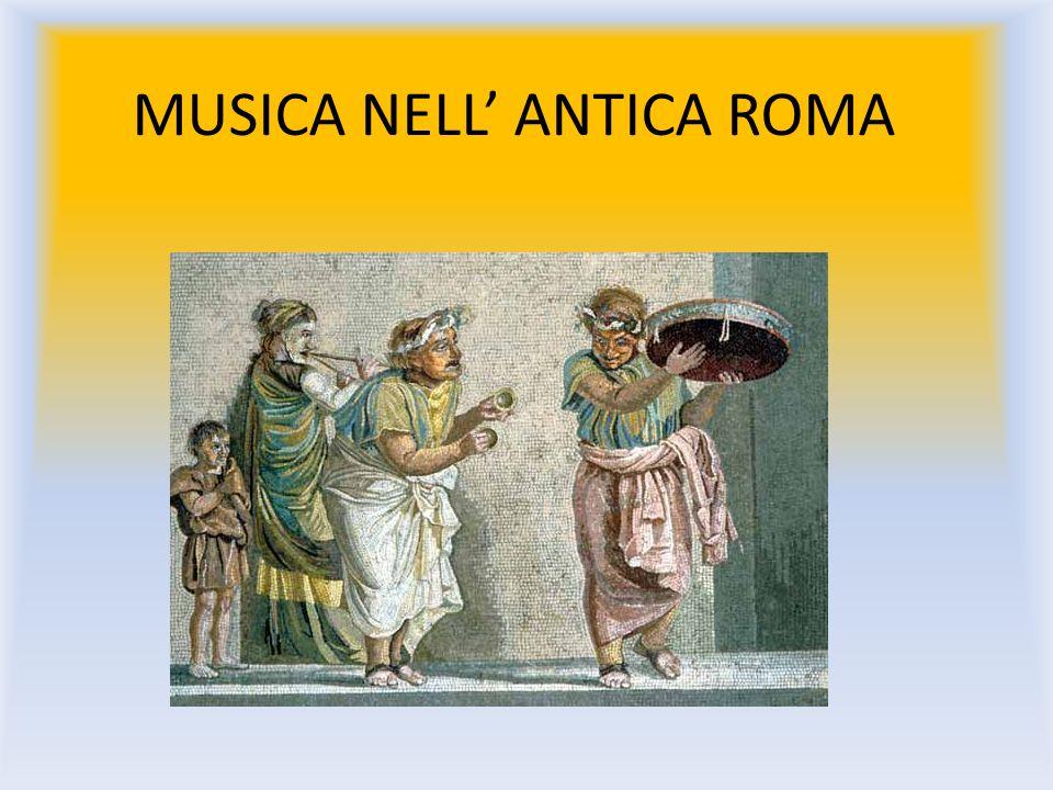 La musica rivestì un ruolo importante nella vita culturale e sociale di Roma.