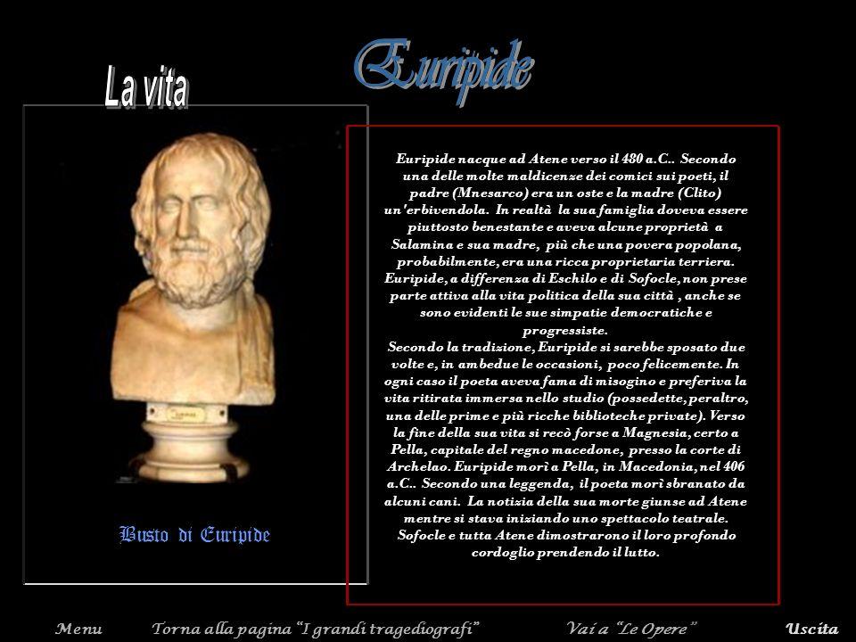 Euripide nacque ad Atene verso il 480 a.C.. Secondo una delle molte maldicenze dei comici sui poeti, il padre (Mnesarco) era un oste e la madre (Clito