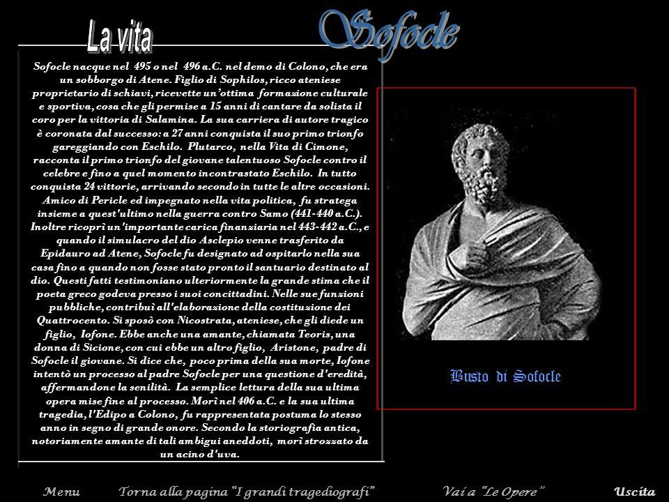 Sofocle nacque nel 495 o nel 496 a.C. nel demo di Colono, che era un sobborgo di Atene. Figlio di Sophilos, ricco ateniese proprietario di schiavi, ri