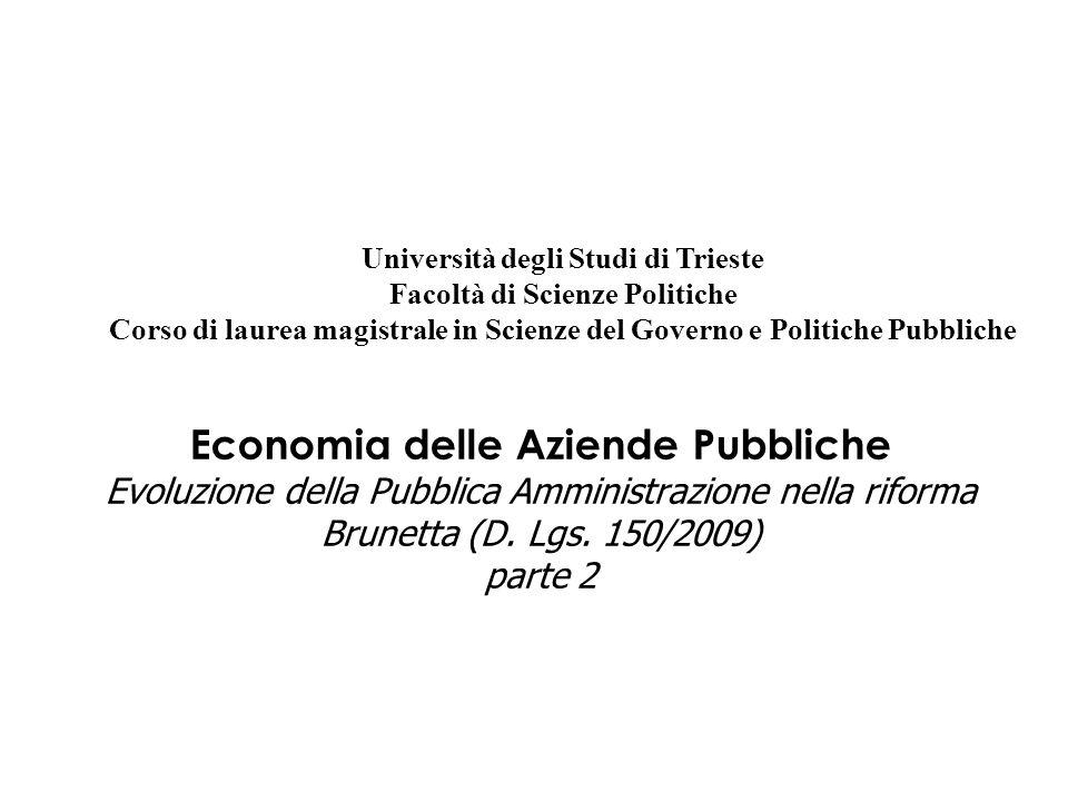 Economia delle Aziende Pubbliche Evoluzione della Pubblica Amministrazione nella riforma Brunetta (D. Lgs. 150/2009) parte 2 Università degli Studi di