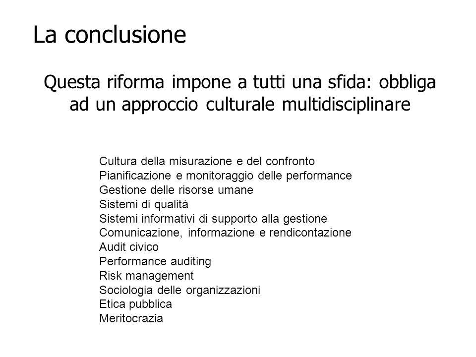 27 La conclusione Questa riforma impone a tutti una sfida: obbliga ad un approccio culturale multidisciplinare Cultura della misurazione e del confron