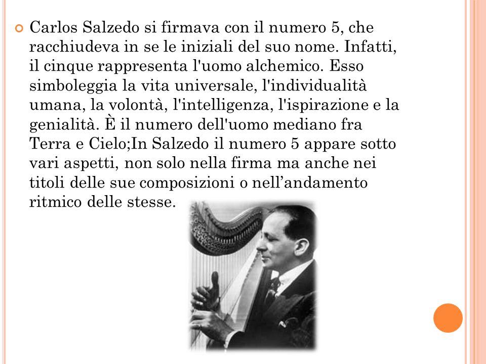 Carlos Salzedo si firmava con il numero 5, che racchiudeva in se le iniziali del suo nome. Infatti, il cinque rappresenta l'uomo alchemico. Esso simbo