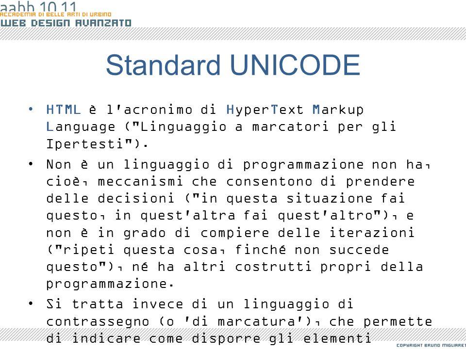 Standard UNICODE HTML è l'acronimo di HyperText Markup Language (