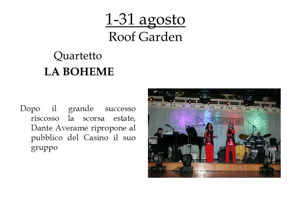 5-14 agosto Roof Garden MOULIN ROUGE NUIT 5 splendide ballerine di prima fila del Moulin Rouge con costumi ricchi di piume e colori per far rivivere la celebre atmosfera parigina.