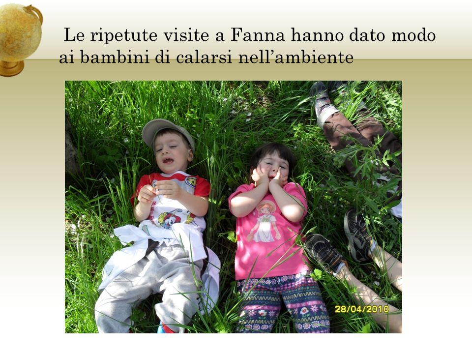 Le ripetute visite a Fanna hanno dato modo ai bambini di calarsi nellambiente