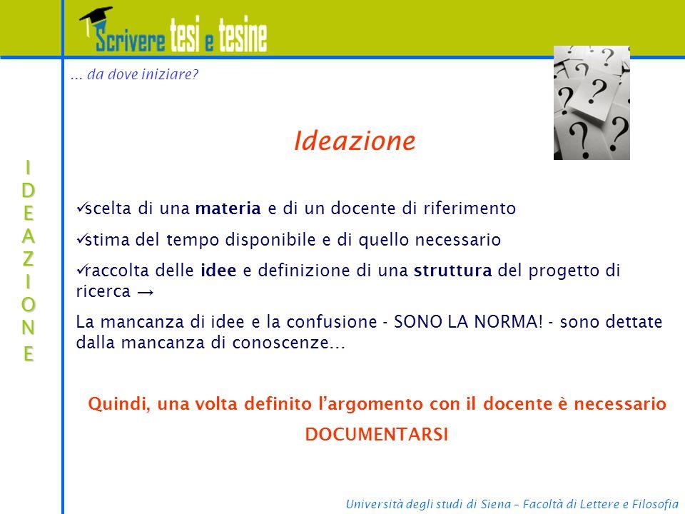 Università degli studi di Siena – Facoltà di Lettere e Filosofia DOCUMENTAZIONEDOCUMENTAZIONEDOCUMENTAZIONEDOCUMENTAZIONE Documentazione Quali sono i tipi di fonti a disposizione.