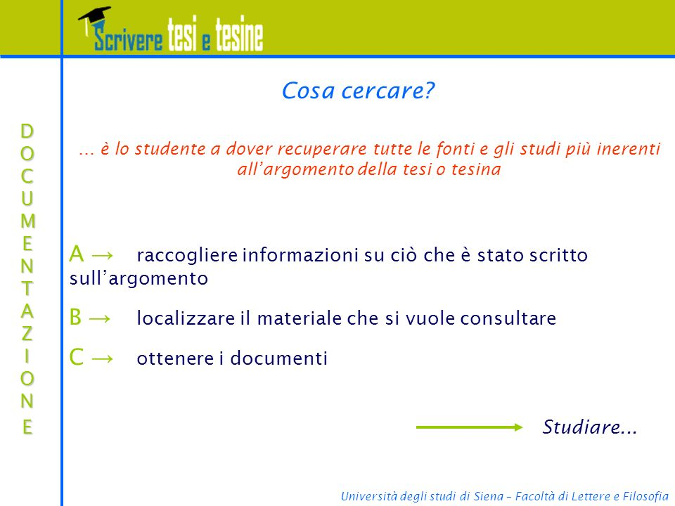 Università degli studi di Siena – Facoltà di Lettere e Filosofia Cosa e dove cercare.