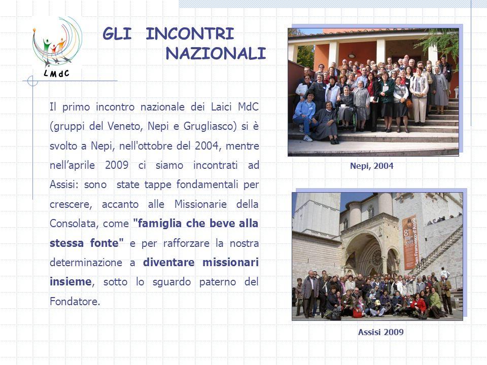 Il primo incontro nazionale dei Laici MdC (gruppi del Veneto, Nepi e Grugliasco) si è svolto a Nepi, nell'ottobre del 2004, mentre nellaprile 2009 ci