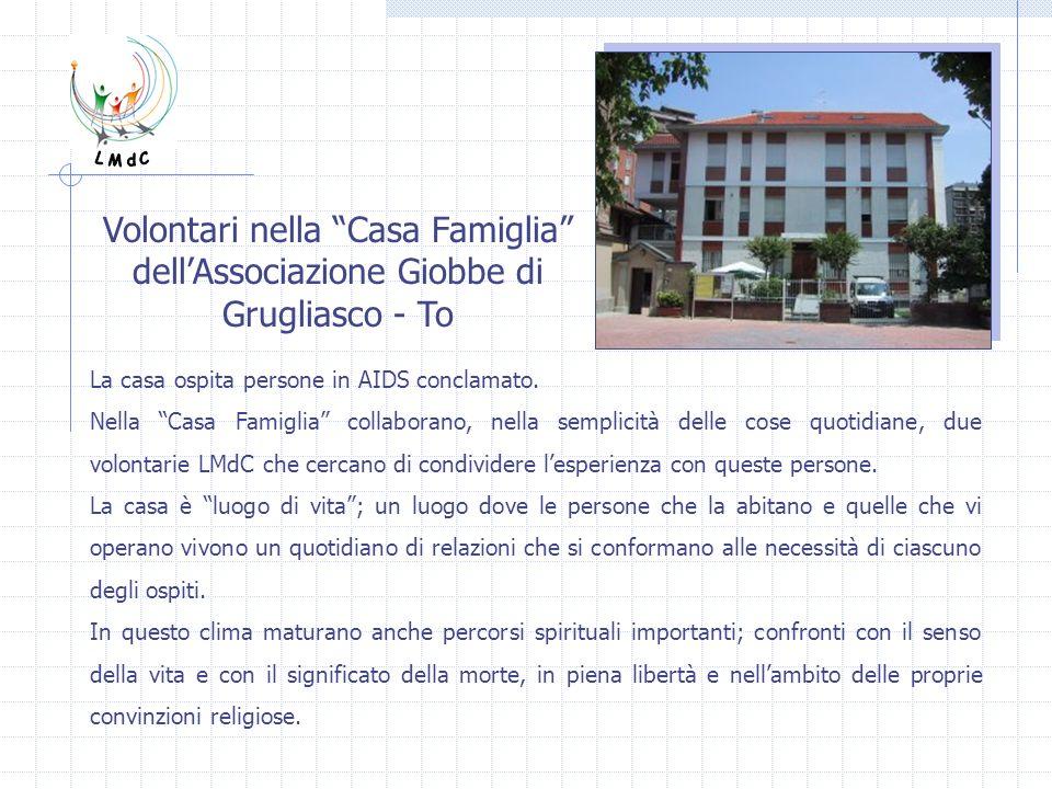Volontari nella Casa Famiglia dellAssociazione Giobbe di Grugliasco - To La casa ospita persone in AIDS conclamato. Nella Casa Famiglia collaborano, n