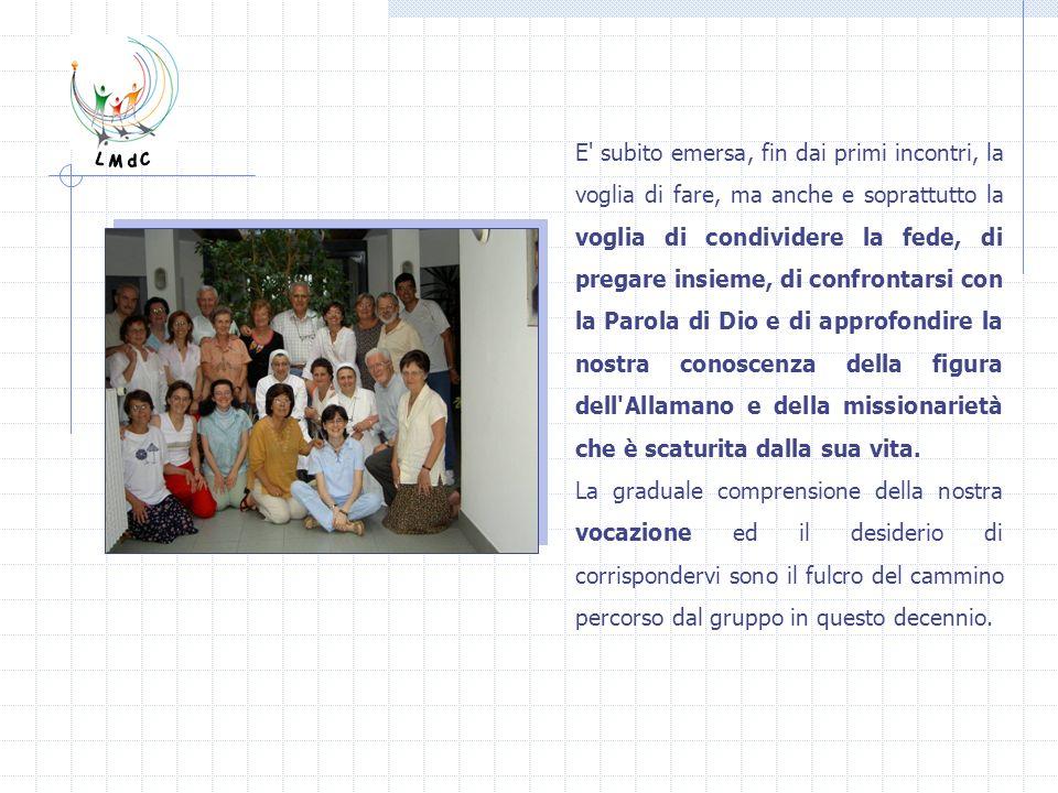 Dai tre gruppi originari (il primo dei quali costituitosi nel 1998, gli altri due - dei giovani e degli adulti - in momenti successivi) si è formato un unico gruppo nel 2002.