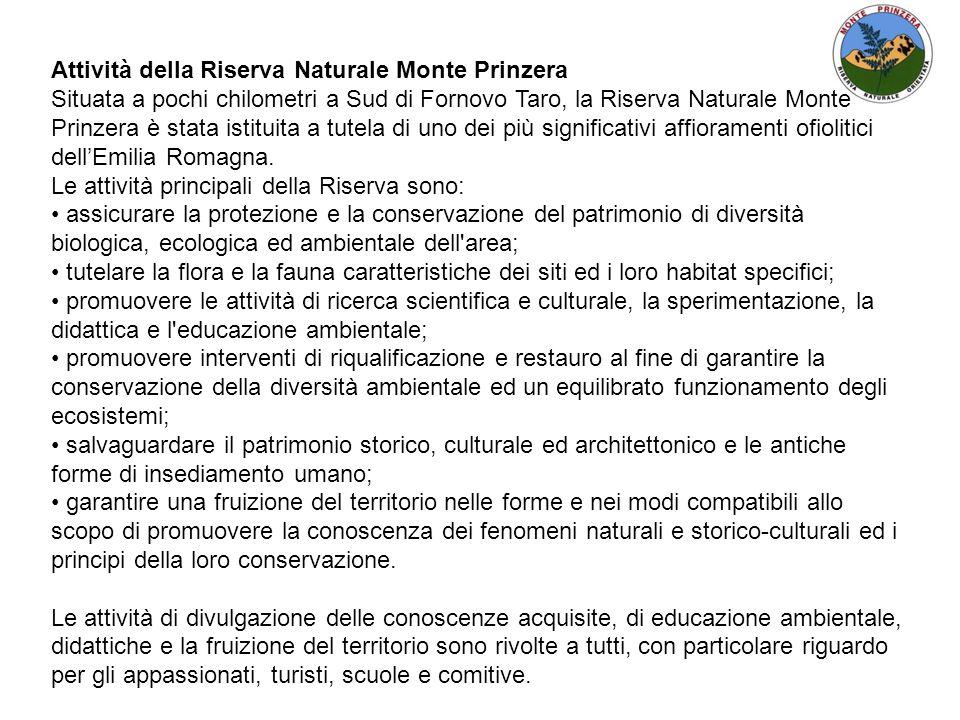 Attività della Riserva Naturale Monte Prinzera Situata a pochi chilometri a Sud di Fornovo Taro, la Riserva Naturale Monte Prinzera è stata istituita