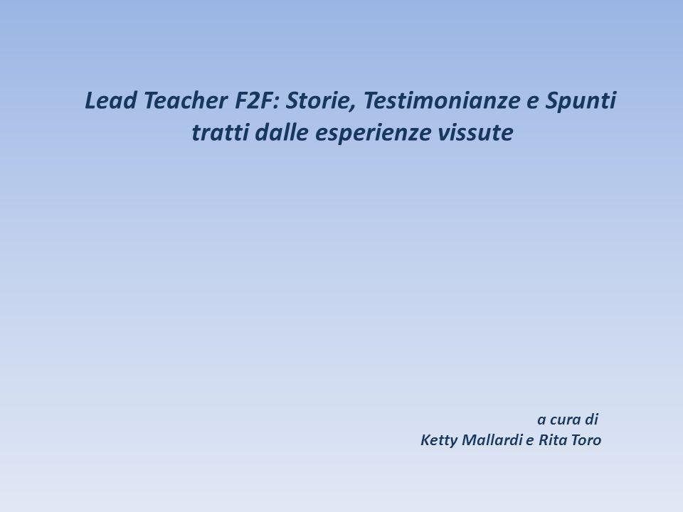 Lead Teacher F2F: Storie, Testimonianze e Spunti tratti dalle esperienze vissute a cura di Ketty Mallardi e Rita Toro