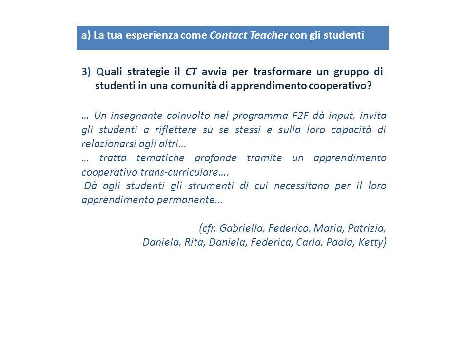 … Un insegnante coinvolto nel programma F2F dà input, invita gli studenti a riflettere su se stessi e sulla loro capacità di relazionarsi agli altri…
