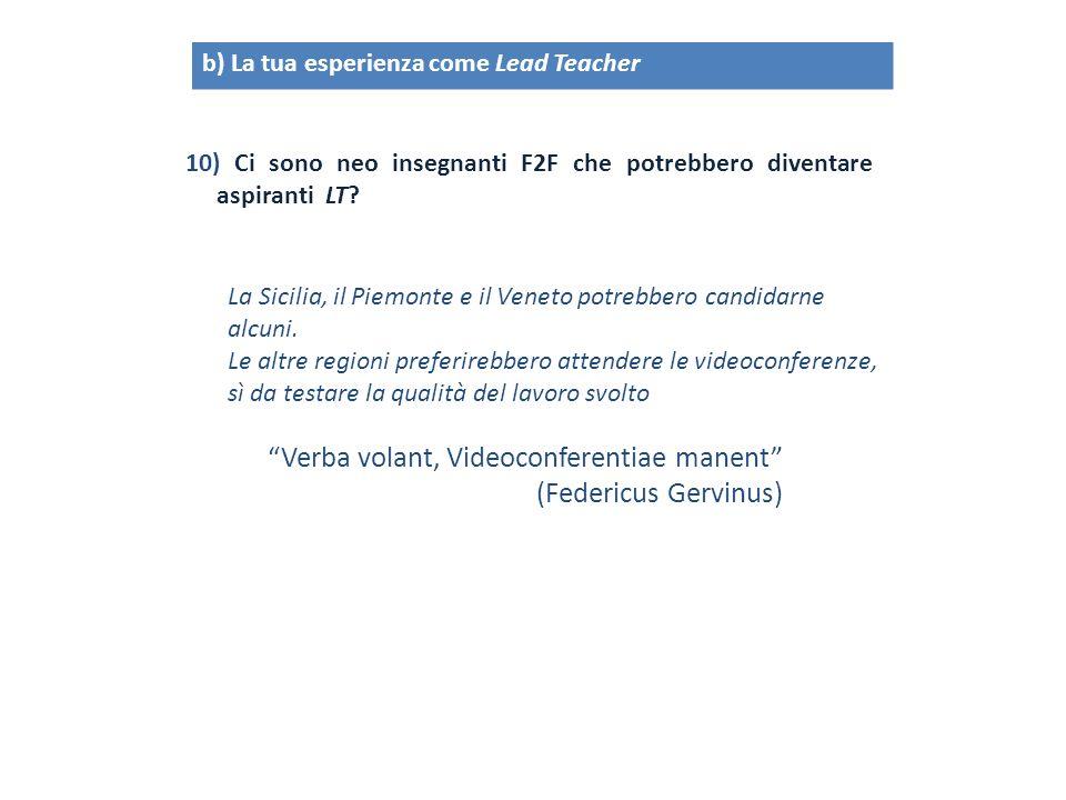 10) Ci sono neo insegnanti F2F che potrebbero diventare aspiranti LT? b) La tua esperienza come Lead Teacher La Sicilia, il Piemonte e il Veneto potre