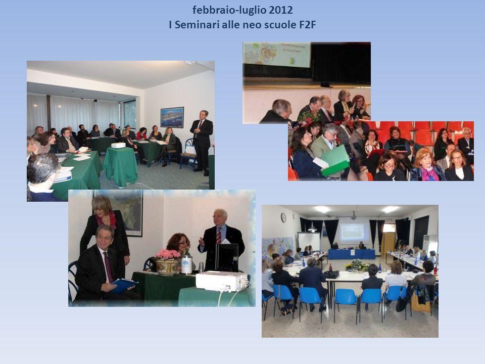 febbraio-luglio 2012 I Seminari alle neo scuole F2F