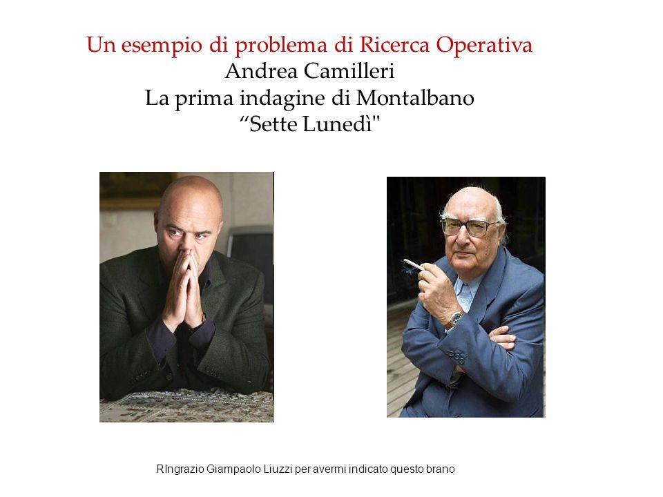 Un esempio di problema di Ricerca Operativa Andrea Camilleri La prima indagine di Montalbano Sette Lunedì