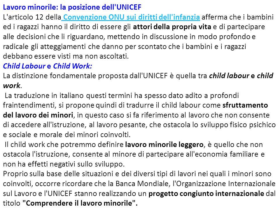 Lavoro minorile: la posizione dell'UNICEF L'articolo 12 della Convenzione ONU sui diritti dell'infanzia afferma che i bambini ed i ragazzi hanno il di