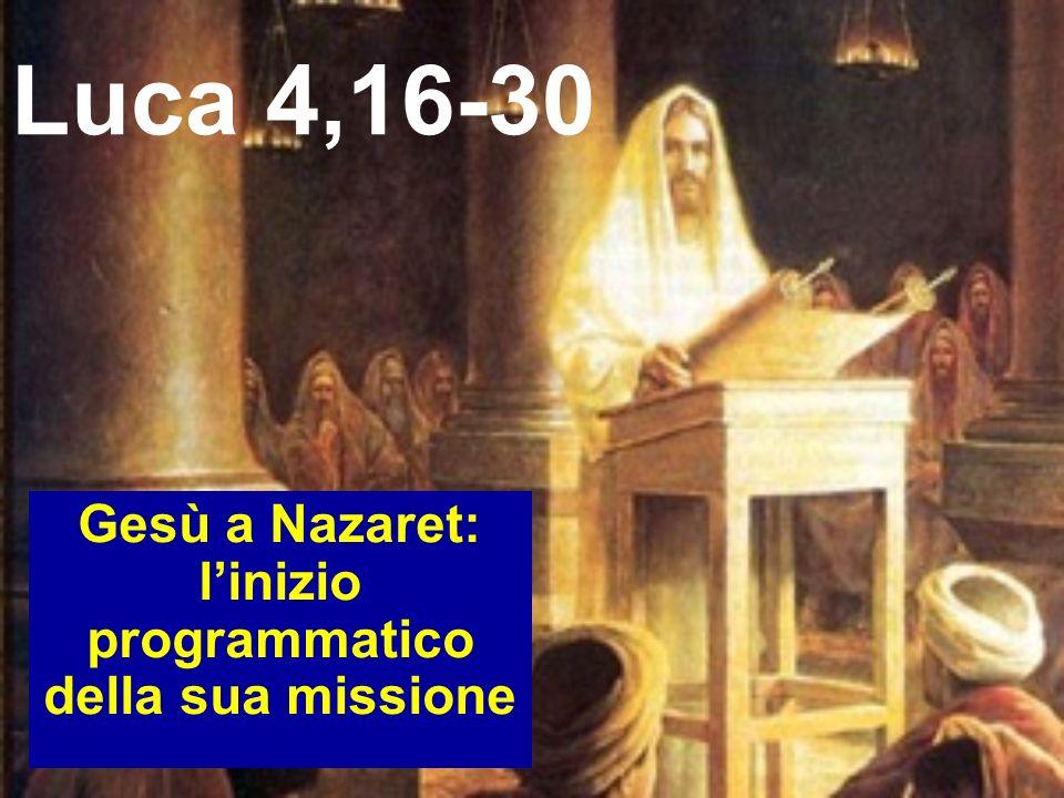 Gesù si recò a Nazareth Nazareth: è il punto di partenza dellattività pubblica di Gesù Verbi di movimento: --V--Venne --E--Entrò --S--Si alzò Dio viene alla ricerca delluomo