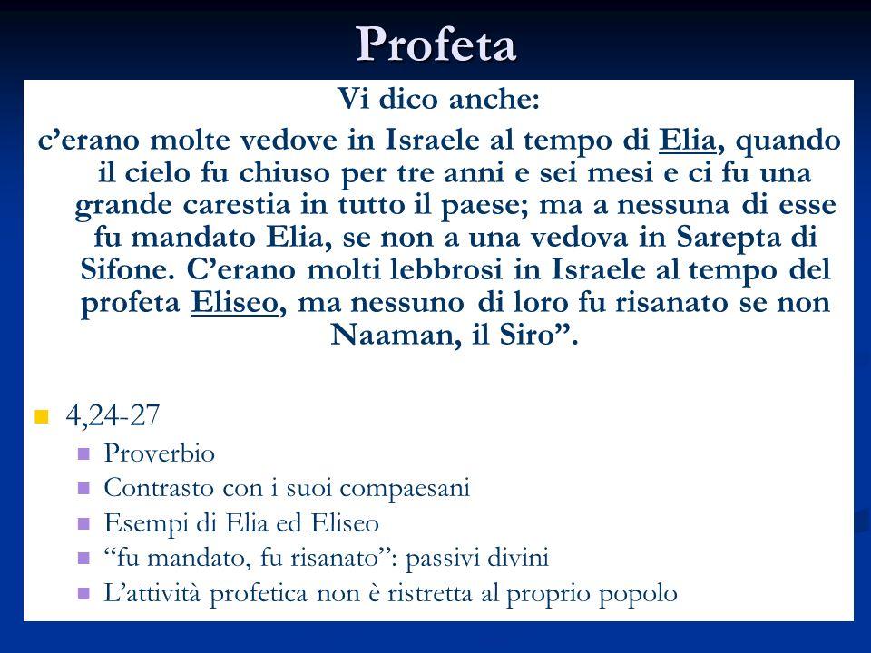 Profeta Vi dico anche: cerano molte vedove in Israele al tempo di Elia, quando il cielo fu chiuso per tre anni e sei mesi e ci fu una grande carestia