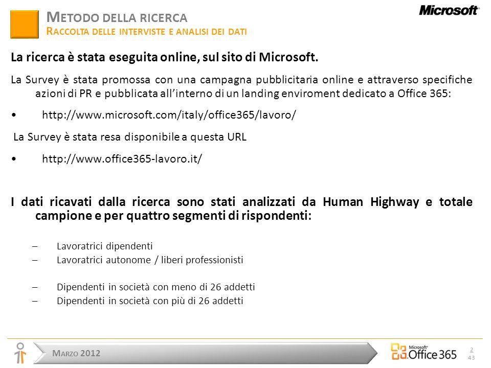 M ARZO 2012 2 43 M ETODO DELLA RICERCA R ACCOLTA DELLE INTERVISTE E ANALISI DEI DATI La ricerca è stata eseguita online, sul sito di Microsoft.