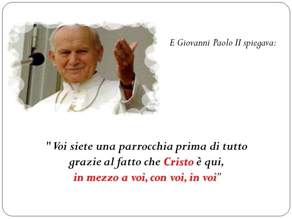 E Giovanni Paolo II spiegava: