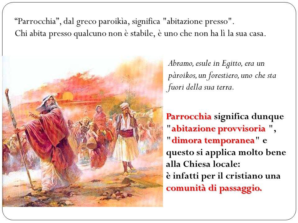 Parrocchia, dal greco paroikìa, significa