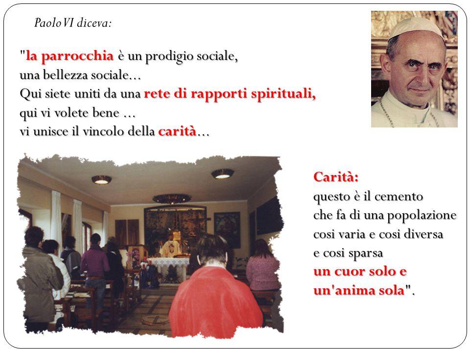 la parrocchia è un prodigio sociale, una bellezza sociale... Qui siete uniti da una rete di rapporti spirituali,