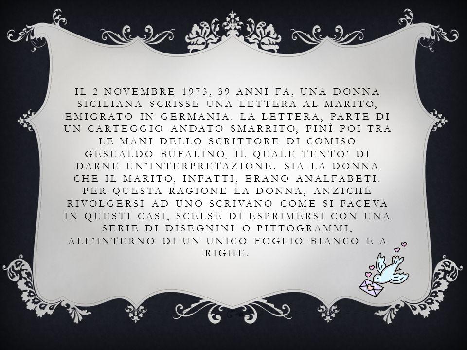 IL 2 NOVEMBRE 1973, 39 ANNI FA, UNA DONNA SICILIANA SCRISSE UNA LETTERA AL MARITO, EMIGRATO IN GERMANIA. LA LETTERA, PARTE DI UN CARTEGGIO ANDATO SMAR