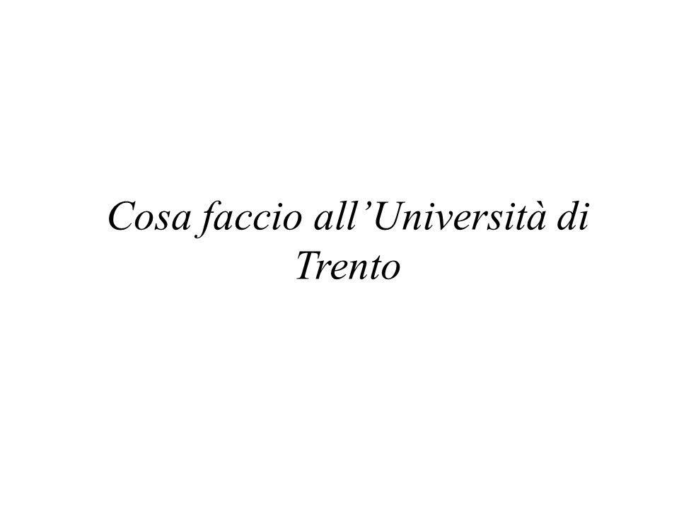 Cosa faccio allUniversità di Trento