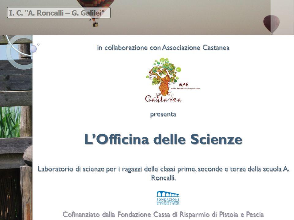LOfficina delle Scienze Laboratorio di scienze per i ragazzi delle classi prime, seconde e terze della scuola A.