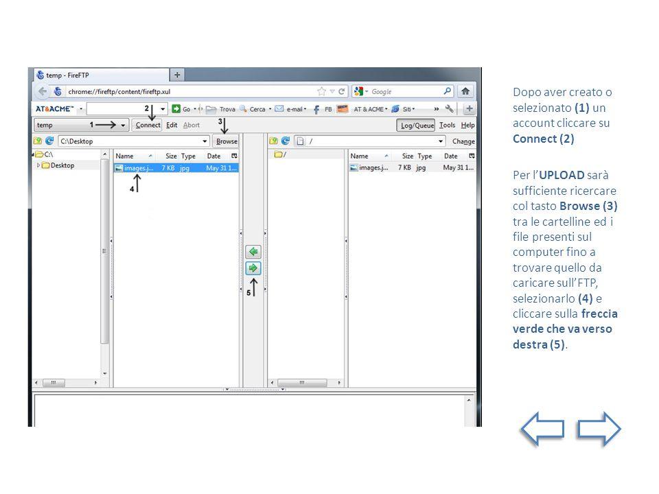 Dopo aver creato o selezionato (1) un account cliccare su Connect (2) Per lUPLOAD sarà sufficiente ricercare col tasto Browse (3) tra le cartelline ed