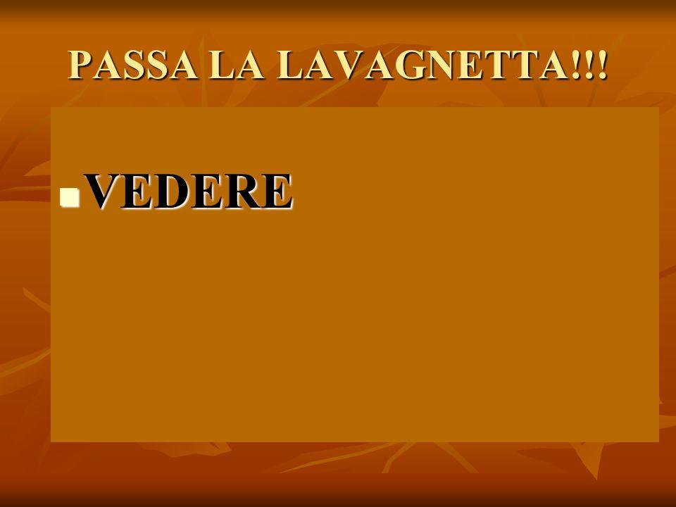 PASSA LA LAVAGNETTA!!! VEDERE VEDERE