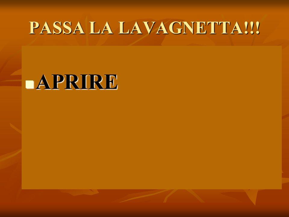 PASSA LA LAVAGNETTA!!! APRIRE APRIRE