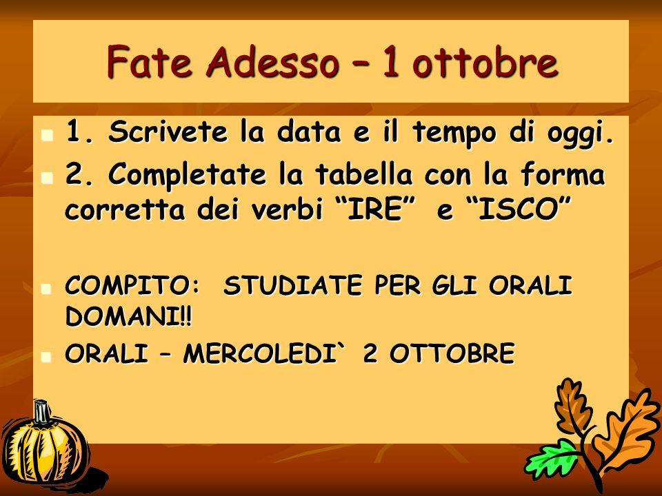 Fate Adesso – 2 ottobre Scrivete la data e il tempo di oggi.