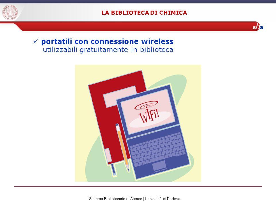 Sistema Bibliotecario di Ateneo | Università di Padova LA BIBLIOTECA DI CHIMICA portatili con connessione wireless utilizzabili gratuitamente in biblioteca