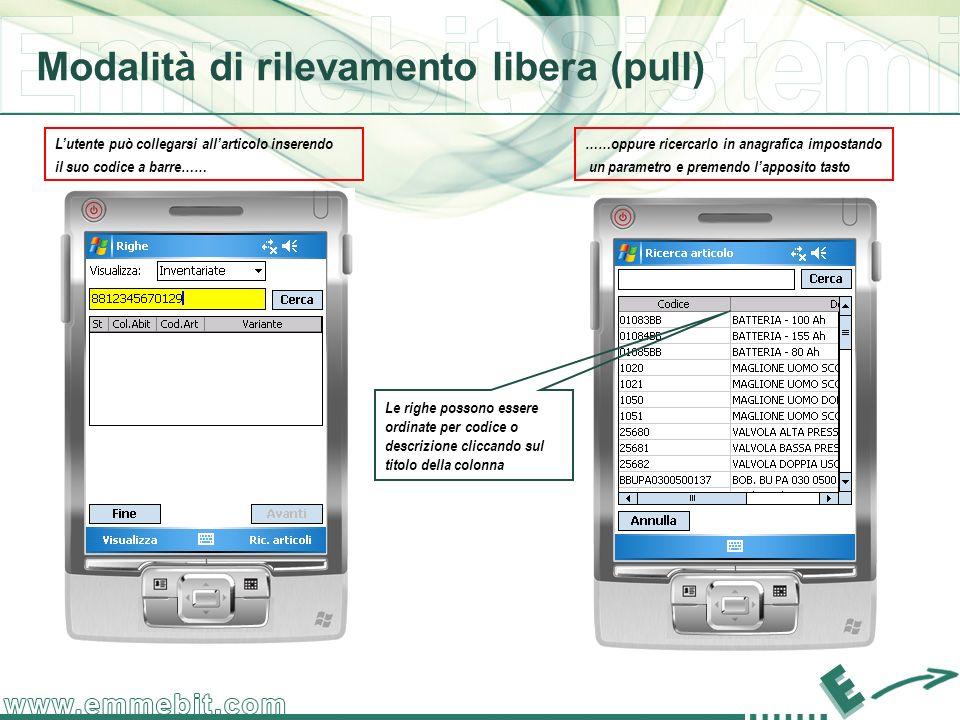 Modalità di rilevamento libera (pull) Se larticolo prevede le varianti lutente viene guidato nella scelta dei diversi segmenti