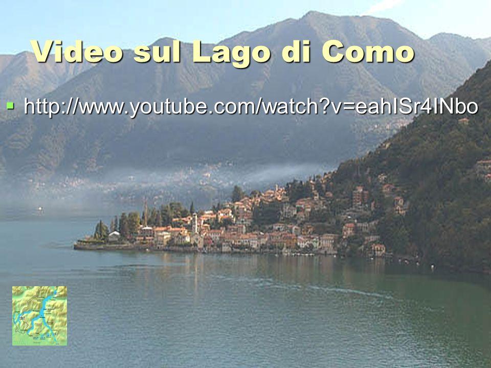 Video sul Lago di Como http://www.youtube.com/watch?v=eahISr4INbo http://www.youtube.com/watch?v=eahISr4INbo