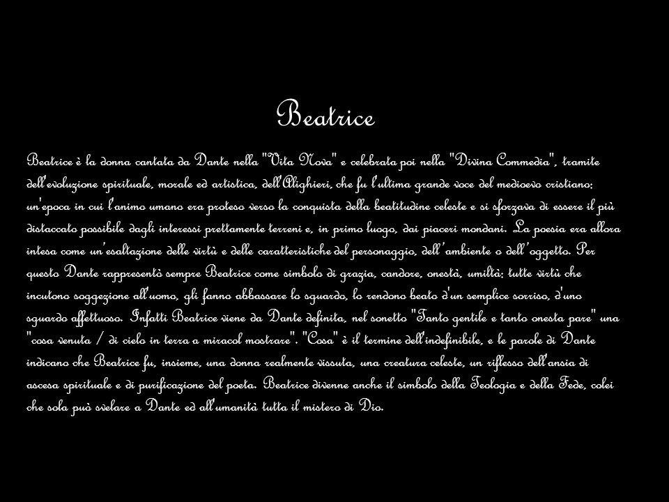 Beatrice Beatrice è la donna cantata da Dante nella