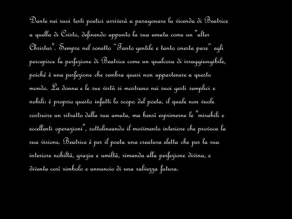 Dante nei suoi testi poetici arriverà a paragonare la vicenda di Beatrice a quella di Cristo, definendo appunto la sua amata come un