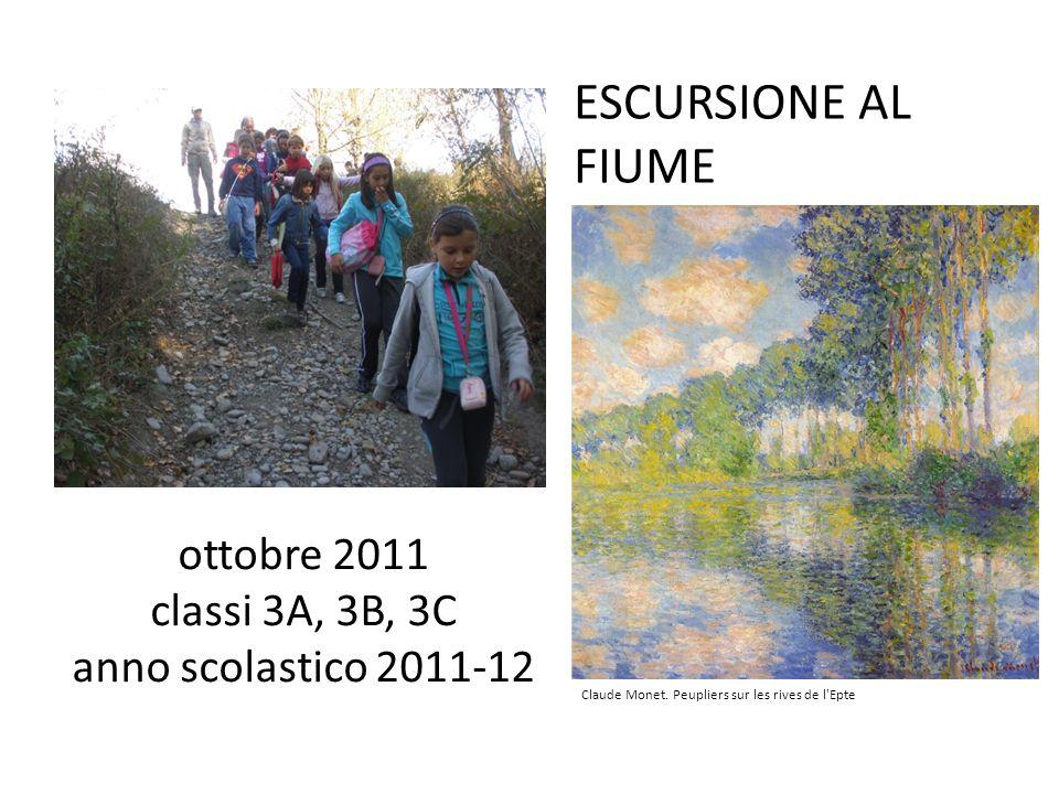 ottobre 2011 classi 3A, 3B, 3C anno scolastico 2011-12 Claude Monet. Peupliers sur les rives de l'Epte ESCURSIONE AL FIUME