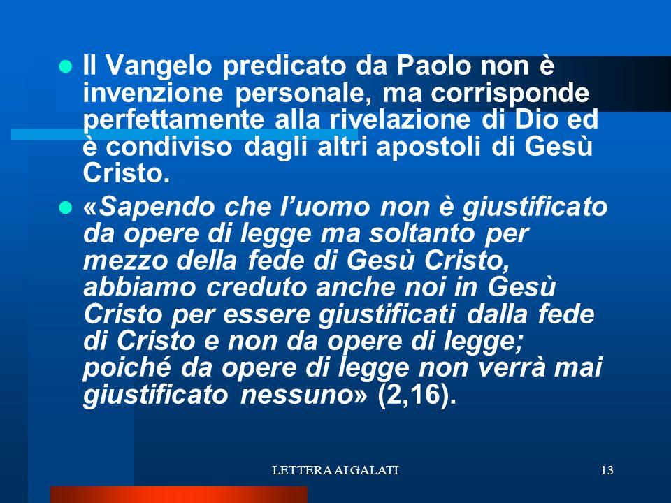 Il Vangelo predicato da Paolo non è invenzione personale, ma corrisponde perfettamente alla rivelazione di Dio ed è condiviso dagli altri apostoli di