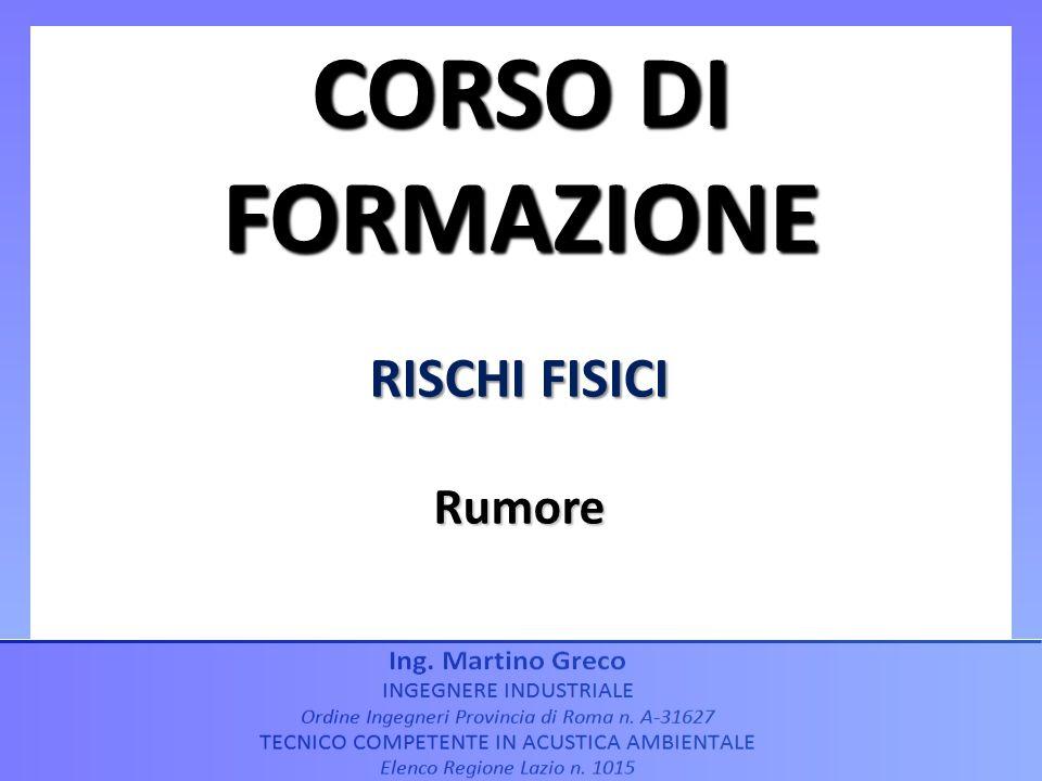 RISCHI FISICI Rumore CORSO DI FORMAZIONE
