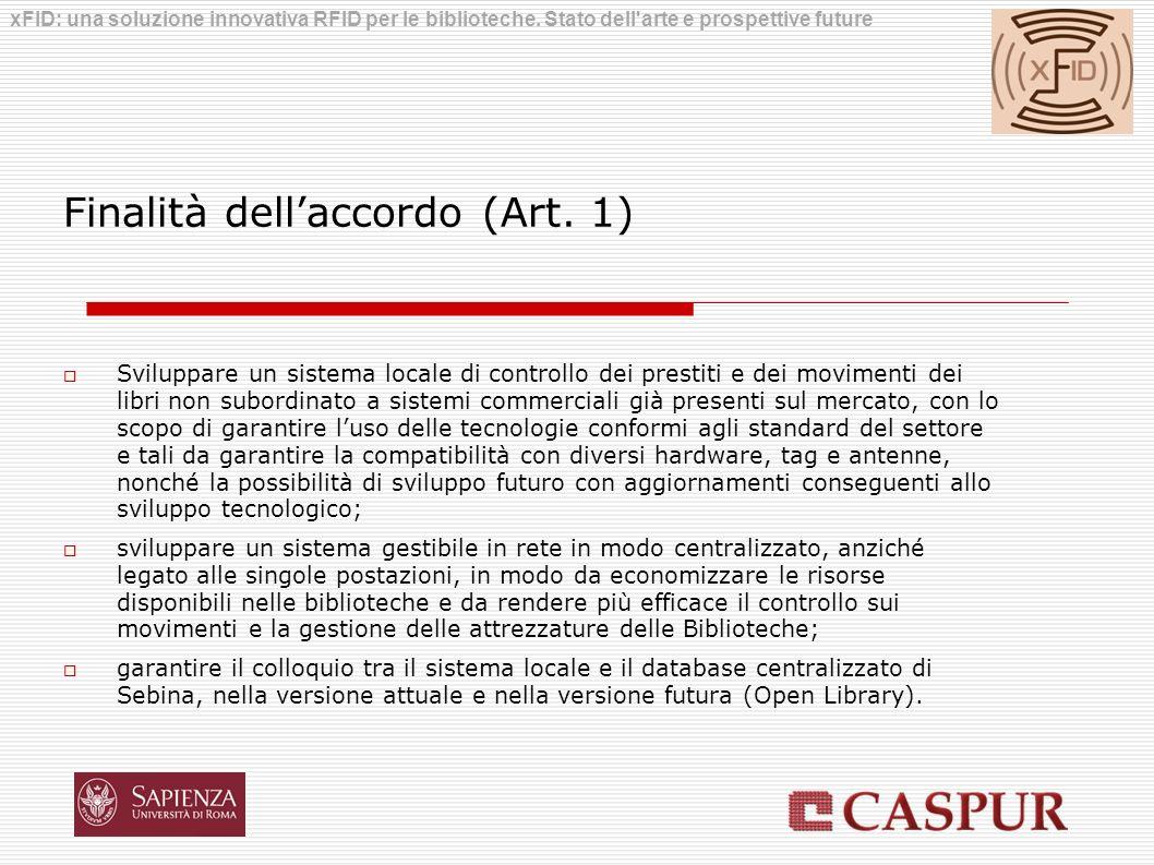 Finalità dellaccordo (Art. 1) Sviluppare un sistema locale di controllo dei prestiti e dei movimenti dei libri non subordinato a sistemi commerciali g