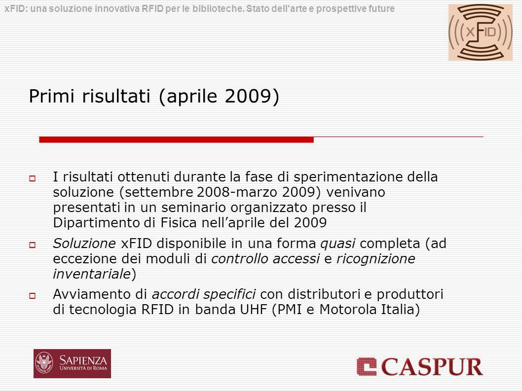 Primi risultati (aprile 2009) I risultati ottenuti durante la fase di sperimentazione della soluzione (settembre 2008-marzo 2009) venivano presentati