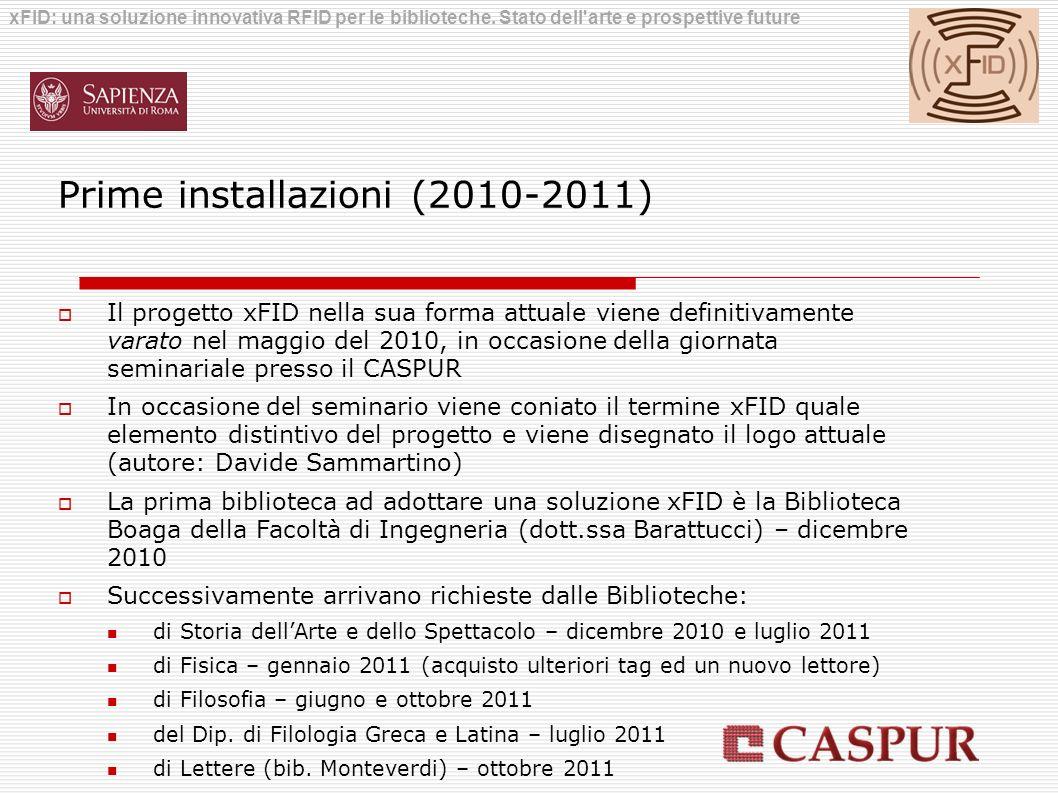Prime installazioni (2010-2011) Il progetto xFID nella sua forma attuale viene definitivamente varato nel maggio del 2010, in occasione della giornata