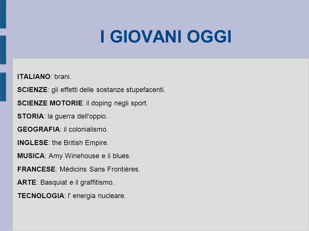 I GIOVANI OGGI ITALIANO: brani.SCIENZE: gli effetti delle sostanze stupefacenti.
